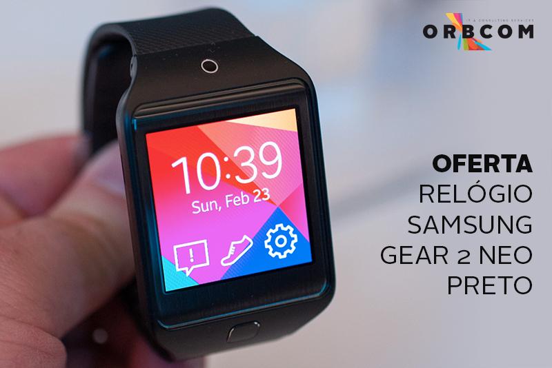 Ganhe um Samsung Gear 2 Neo com a Orbcom